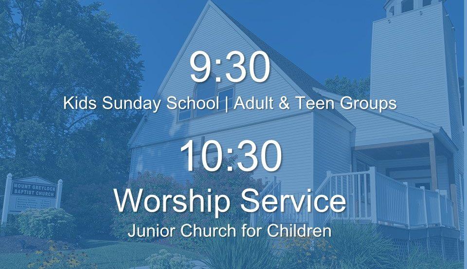 Mount Greylock Baptist Church Worship at 9:00am and 10:30am